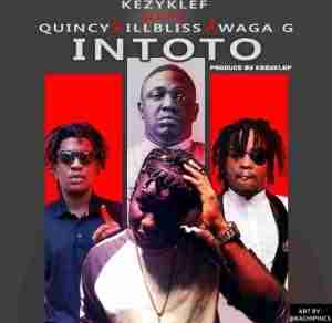 Kezyklef - Intoto Ft. illBliss, Quincy &Waga G